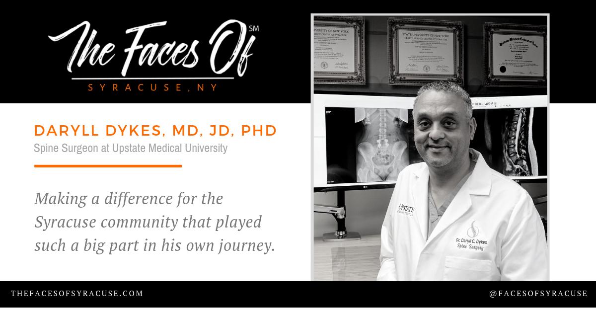 Daryll Dykes, MD, JD, PhD - Faces Of Syracuse